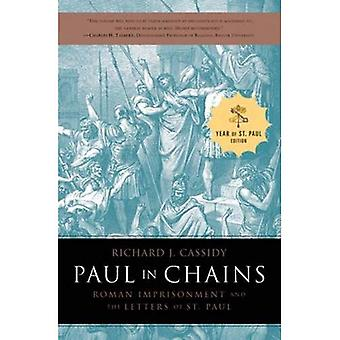 Paul in Chains: Roman Imprisonment and the Letters of Paul