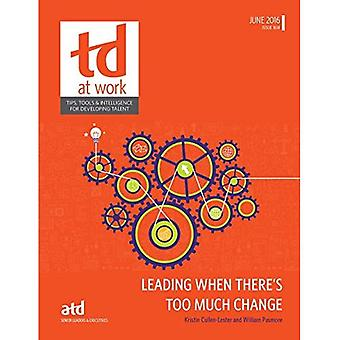 Leading When There's Too Much Change (TD at Work (Formerly Infoline))