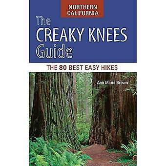 The Creaky Knees Guide Northern California: The 80 Best Easy Hikes