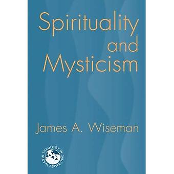 Spirituality and Mysticism (Theology in Global Perspective)