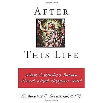 Efter detta liv: Vad katoliker tror om vad som händer nästa