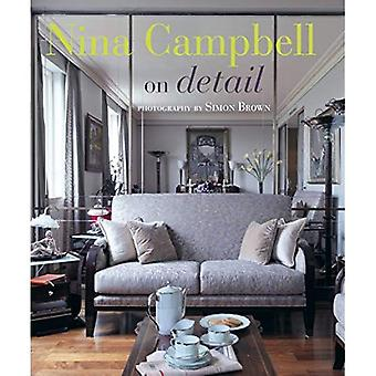 Nina Campbell Interiors - A Guide for Introducing the All-Important Details into Your Home from One of the World s Most Respected and Influential Interior Designers