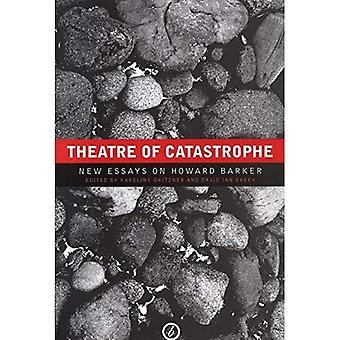 Teater af katastrofe: nye Essays om Howard Barker