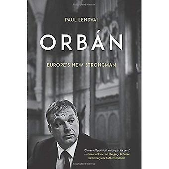 Orban: L'Europe nouvelle Strongman