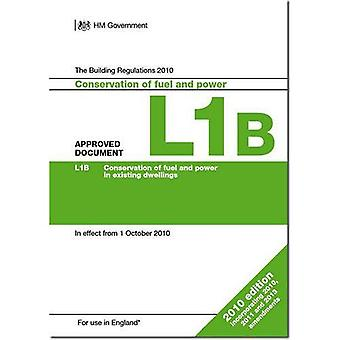 The Building Regulations 2010: Approved Document L1B: Conservation of fuel and power in existing dwellings (2013...
