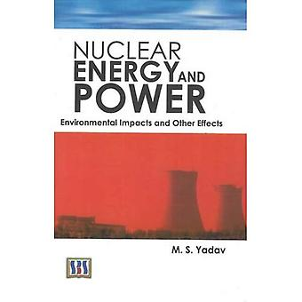 Nuclear Energy and Power: Environmental Impact and Other Effects