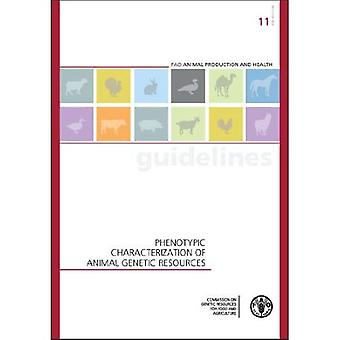Phenotypic Characterization of Animal Genetic Resources (FAO Animal Production and Health Guidelines)