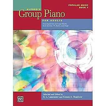 Alfred's Group Piano for Adults -- Popular Music, Bk 1: Solo Repertoire and Lead Sheets from Movies, TV, Radio, and Stage (Alfred's Group Piano for Adults)