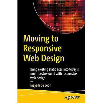 Umzug nach Responsive Webdesign: bringen Sie vorhandene statische Websites in der Welt von heute Multi-Gerät mit Responsive Webdesign: 2016