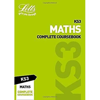 KS3 Maths Complete Coursebook (Letts KS3 Revision Success) by KS3 Mat