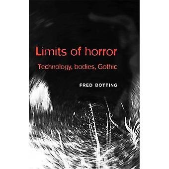 Limites de l'horreur - technologie - Bodies - Gothic par Botting - Fred - 97
