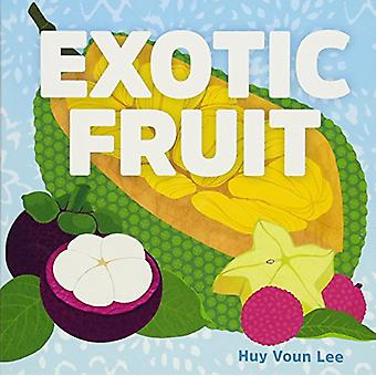 Exotic Fruit by Huy Voun Lee - 9781454928027 Book