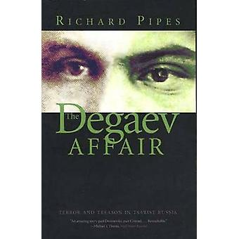 The Degaev Affair Terror and Treason in Tsarist Russia by Pipes & Richard
