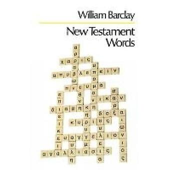New Testament Words by Barclay & William