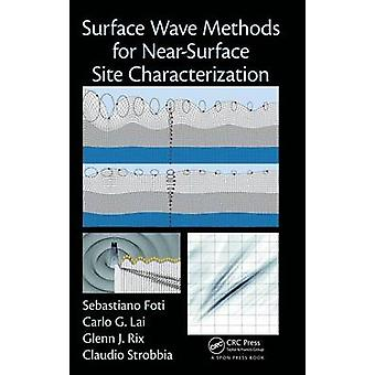 Surface Wave Methods for NearSurface Site Characterization by Foti & Sebastiano