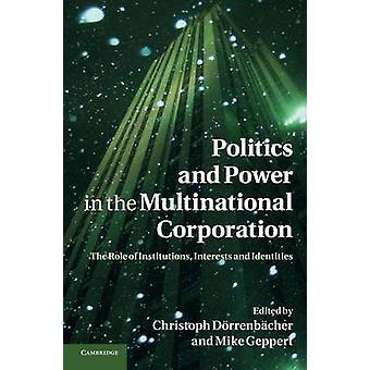 政治そして力多国籍企業機関の役割に興味や Dorrenbacher ・ クリストフによるアイデンティティ