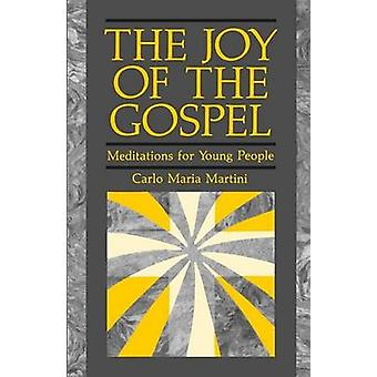 The Joy of Gospel Meditations for Young People by Martini & Carlo Maria