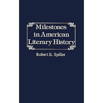 Milestones in American Literary History. by Spiller & Robert E.
