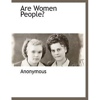 Are Women People by Anonymous & .
