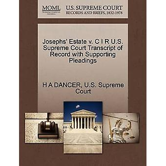 Josephs Estate v. C I R U.S. Supreme Court Transcript of Record with Supporting Pleadings by DANCER & H A