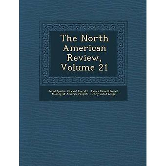 The North American Review Volume 21 by Sparks & Jared