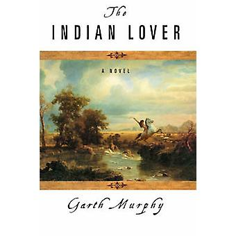 The Indian Lover by Murphy & Garth