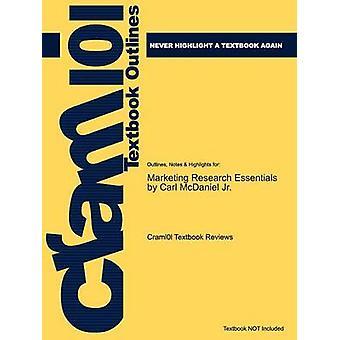Studyguide para la comercialización de investigación esenciales por Jr. de Carl McDaniel ISBN 9780470087022 por comentarios de libros de texto de Cram101