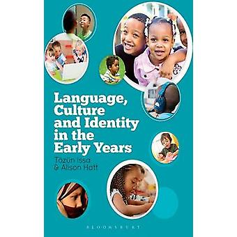 Language Culture and Identity in the Early Years by Issa & T.