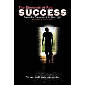 Die Elemente des wirklichen Erfolg aus der Dunkelheit ins Licht durch KoteyAmpofo & DivineKofi
