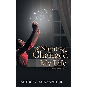 The Night That Changed My Life by Alexander & Audrey