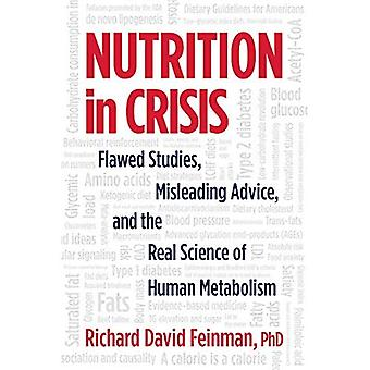 Nutrition in Crisis: Flawed� Studies, Misleading Advice,� and the Real Science of Human Metabolism