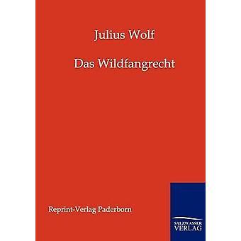 Das Wildfangrecht von Wolff & Julius