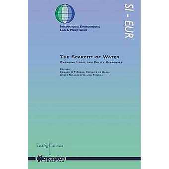 The Scarcity Of Water Emerging Legal And Policy Responses by Brans & Edward H.P.