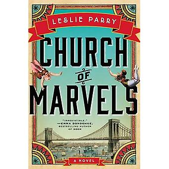 Church of Marvels by Leslie Parry - 9780062367556 Book