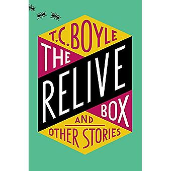 The Relive Box and Other Stories by T. C. Boyle - 9780062673398 Book