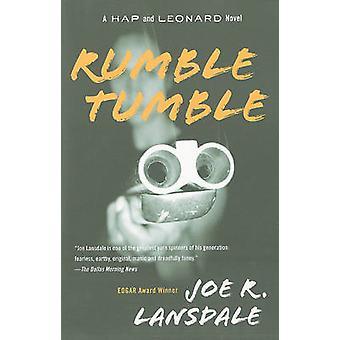 Rumble Tumble - A Hap and Leonard Novel by Joe R Lansdale - 9780307455