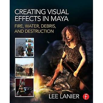 Creating Visual Effects in Maya - Fire - Water - Debris - and Destruct