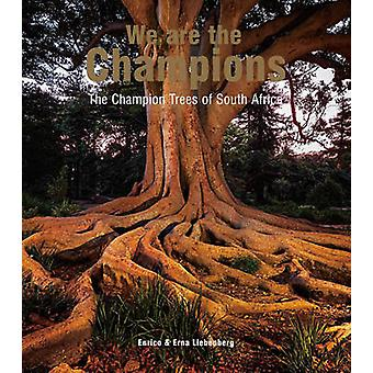 We are the Champions - The Champion Trees of South Africa by Erna Lieb