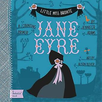 Little Miss Bronte - Jane Eyre by Jennifer Adams - Alison Oliver - 978