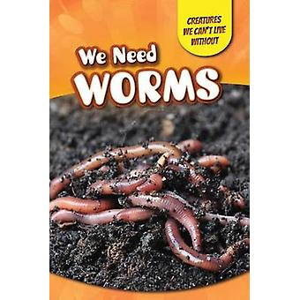 We Need Worms by Amy Hayes - 9781499409864 Book