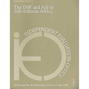 The IMF and Aid to Sub-Saharan Africa - 1999-2005 - Intended and Unint