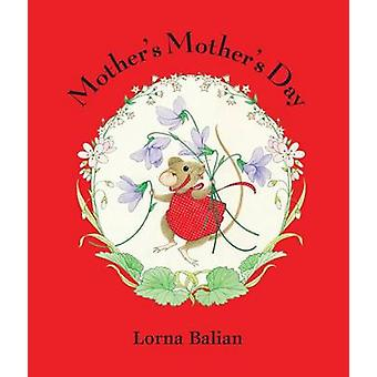Mother's Mother's Day by Lorna Balian - 9781595727404 Book