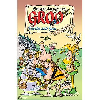 Groo - Friends and Foes Volume 3 - Volume 3 by Mark Evanier - Sergio Ar