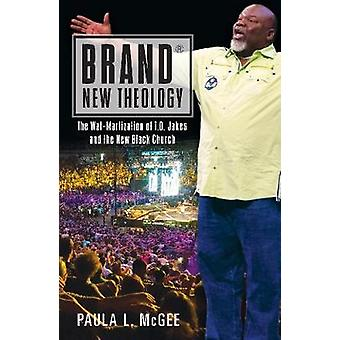 Brand New Theology - The Wal-Martization of T.D. Jakes and the New Bla