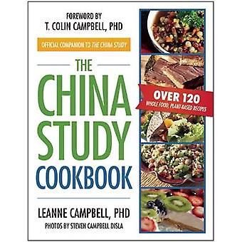 The China Study Cookbook - Over 120 Whole Food - Plant-Based Recipes b