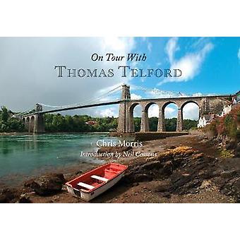 På turné med Thomas Telford av Chris Morris - Neil Cossons - 97814456