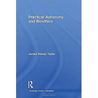 Autonomie pratique et bioéthique (Annales de bioéthique)