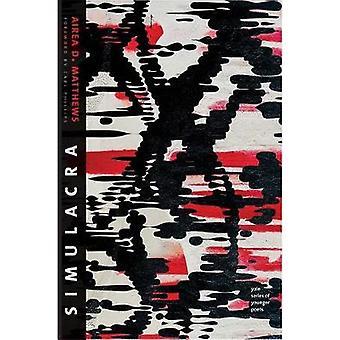 Simulacra by Airea D. Matthews - Carl Phillips - 9780300223972 Book