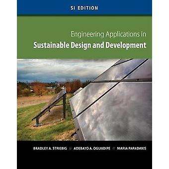 Engineering Applications in Sustainable Design and Developme by Bradley Striebig