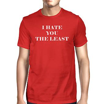 I Hate You The Least Red T-Shirt Funny Design Comfortable Men's Top